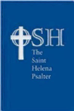 The Saint Helena Psalter: A New Version of the Psalms in Expansive Language - The Order of St Helena