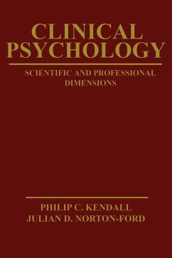 Clinical Psychology: Scientific and Professional Dimensions - Kendall, Philip C. Norton-Ford, Julian D. Kendall