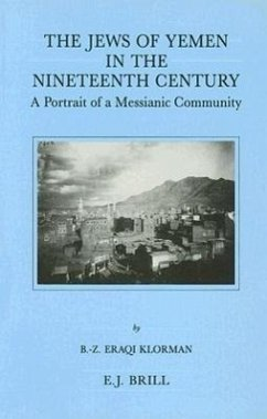 The Jews of Yemen in the Nineteenth Century: A Portrait of a Messianic Community - Klorman, Bat-Zion Eraqi
