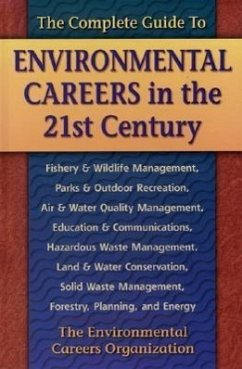 Complete Guide to Environmental Careers in the 21st Century - Environmental Careers Organization Doyle, Kevin Heizmann, Sam