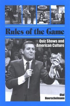 Rules of the Game: Quiz Shows and American Culture - Hoerschelmann, Olaf