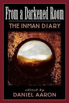 From a Darkened Room: The Inman Diary - Inman, Arthur Crew