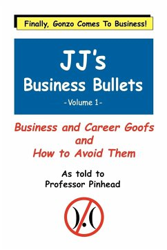 Jj's Business Bullets -Volume 1: Why Businesses Suck and What We Can Do about It - Talbott, Frederick