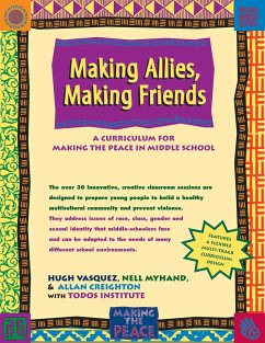 Making Allies, Making Friends: A Curriculum for Making the Peace in Middle School - Vasquez, Hugh Myhand, M. Nell Creighton, Allan