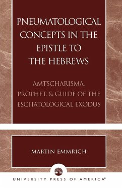 Pneumatological Concepts in the Epistle to the Hebrews - Emmrich, Martin