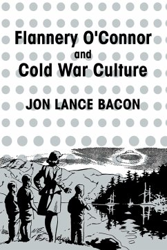 Flannery O'Connor and Cold War Culture - Bacon, Jon Lance