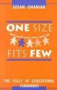 One Size Fits Few: The Folly of Educational Standards - Ohanian, Susan Ohanian