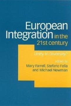 European Integration in the Twenty-First Century: Unity in Diversity? - Farrell, Mary / Fella, Stefano / Newman, Michael (eds.)