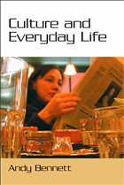 Culture and Everyday Life - Bennet, Andy Bennett, Andy