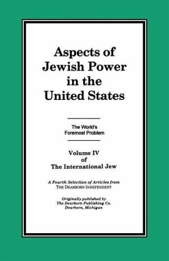 The International Jew Volume IV: Aspects of Jewish Power in the United States - Herausgeber: Ford, Henry, Jr.