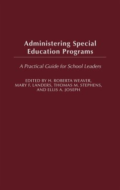Administering Special Education Programs: A Practical Guide for School Leaders - Herausgeber: Weaver, H. Roberta Joseph, Ellis A. Landers, Mary F.