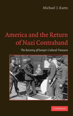 America and the Return of Nazi Contraband: The Recovery of Europe's Cultural Treasures - Kurtz, Michael J.