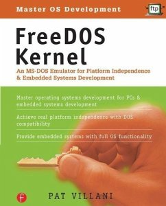 Free DOS Kernal: An MS-DOS Emulator for Platform Independence and Embedded Systemdevelopment with 3.5 Disk - Villani, Pat