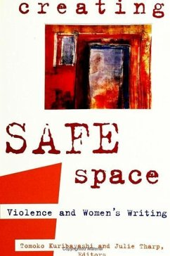 Creating Safe Space: Violence and Women's Writing - Herausgeber: Kuribayashi, Tomoko Tharp, Julie