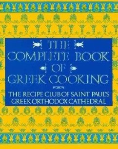 The Complete Book of Greek Cooking - Recipe Club Of St Paul's Church St Paul's Greek Orthodox, Rec St Paul's Greek Orthodox Church