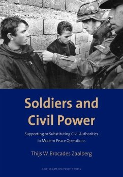 Soldiers and Civil Power: Supporting or Substituting Civil Authorities in Modern Peace Operations - Zaalberg, Thijs W. Brocades