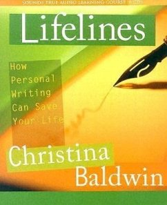 Lifelines: How Personal Writing Can Save Your Life [With 13 Lifeline Cards] - Baldwin, Christina
