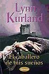El Caballero de MIS Suenos = The More I See You - Kurland, Lynn