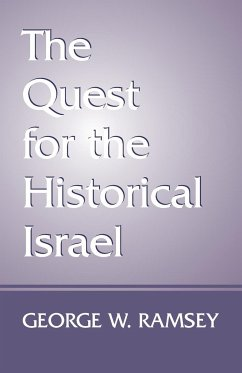 The Quest for the Historical Israel - Ramsey, George W.