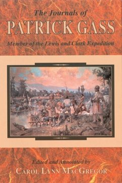 The Journals of Patrick Gass: Member of the Lewis and Clark Expedition - Gass, Patrick MacGregor, C.