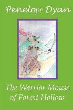 The Warrior Mouse Of Forest Hollow - Dyan, Penelope