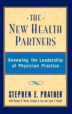 The New Health Partners: Renewing the Leadership of Physician Practice - Prather, Stephen E. Prather Barela Td, Td