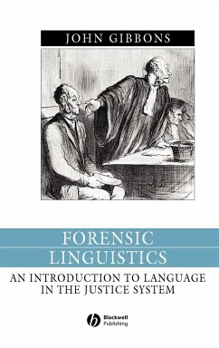 Forensic Linguistics: An Introduction to Language in the Justice System - Gibbons, John
