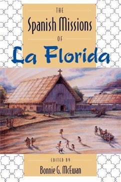 The Spanish Missions of La Florida - Griffin, John W. Gannon, Michael V.