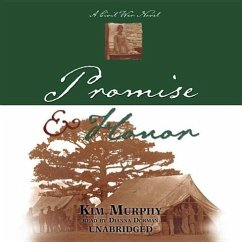 Promise & Honor: A Civil War Novel - Murphy, Kim