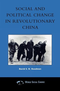 Social and Political Change in Revolutionary China: The Taihang Base Area in the War of Resistance to Japan, 1937d1945 - Goodman, David S. G.