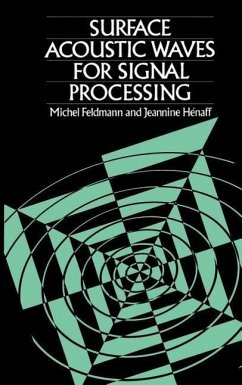 Surface Acoustic Waves for Signal Processing - Feldmann, Michel Henaff, Jeannine