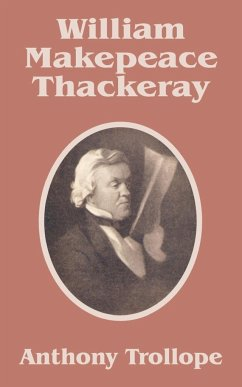 William Makepeace Thackeray - Trollope, Anthony, Ed