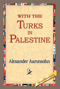 With the Turks in Palestine - Aaronsohn, Alexander
