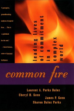Common Fire: Leading Lives of Commitment in a Complex World - Daloz, Laurent A. Parks