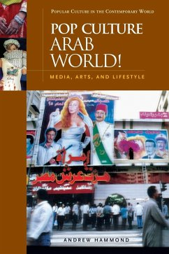 Pop Culture Arab World!: Media, Arts, and Lifestyle - Hammond, Andrew Hammond, Andrew