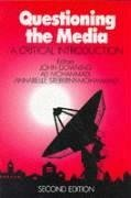 Questioning the Media: A Critical Introduction - Downing, John D H / Mohammadi, Ali / Sreberny, Annabelle (eds.)