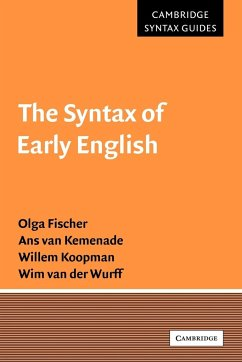 The Syntax of Early English - Fischer, Olga Kemenade, ANS Van Koopman, Willem