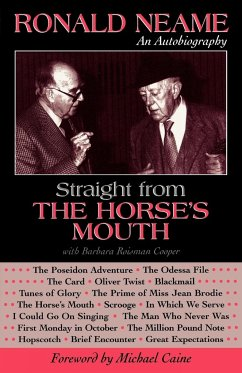 Straight from the Horse's Mouth: Ronald Neame, an Autobiography - Neame, Ronald Caine, Michael Cooper, With Barbara