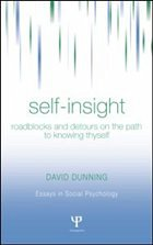 Self-Insight: Roadblocks and Detours on the Path to Knowing Thyself - Dunning, David