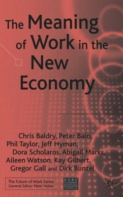 The Meaning of Work in the New Economy - Baldry, C. Bain, P. Taylor, P. Hyman, J. Scholarios, D. Marks, A. Watson, A. Gilbert, Kay Bunzel, Dirk Gall