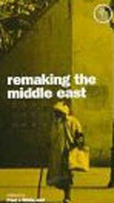 Remaking the Middle East - Herausgeber: White, Paul J. Logan, William S.