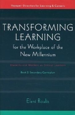 Transforming Learning for the Workplace of the New Millennium - Book 2: Students and Workers as Critical Learners - Roulis, Eleni