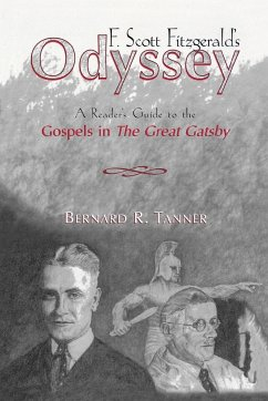 F. Scott Fitzgerald's Odyssey: A Reader's Guide to the Gospels in the Great Gatsby - Tanner, Bernard R.