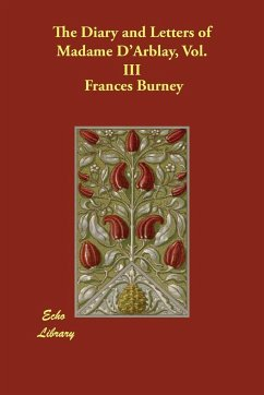 The Diary and Letters of Madame D'Arblay, Vol. III - Burney, Frances