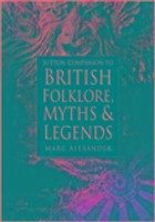 The Sutton Companion to the Folklore, Myths and Customs of Britain - Barrie, Alexander Alexander, Marc
