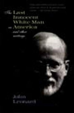 The Last Innocent White Man in America: The Bohlen Collection - Leonard, John