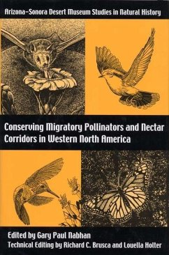Conserving Migratory Pollinators and Nectar Corridors in Western North America - Nabhan, Gary Paul