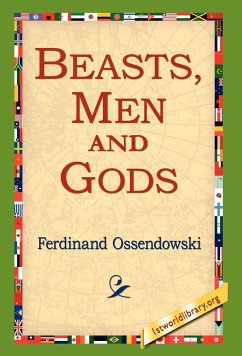 Beasts, Men and Gods - Ossendowski, Ferdinand