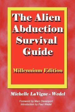 The Alien Abduction Survival Guide: How to Cope with Your ET Experience - LaVigne-Wedel, Michelle