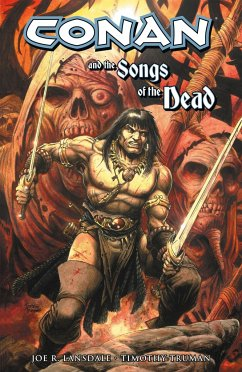 Conan and the Songs of the Dead - Lansdale, Joe R. Truman, Tim R.